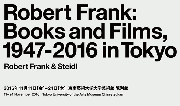 「Robert Frank: Books and Films, 1947‒2016」が開催されます。